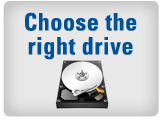 Choose the right drives